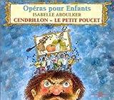 echange, troc Isabelle Aboulker - Cendrillon - Le Petit poucet : Opéras pour enfants