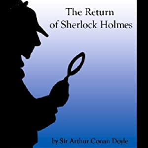 The Return of Sherlock Holmes (Unabridged Selections) | [Sir Arthur Conan Doyle]