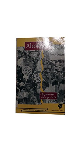 the opposing viewpoints on abortion Opposing viewpoints: abortion: opposing viewpoints is the leading source for libraries and classrooms in need of current-issue materials.