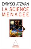 La science menacee (French Edition) (2738100449) by Schatzman, Evry L
