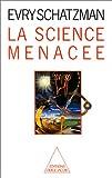 La science menacee (French Edition) (2738100449) by Schatzman, Evry L