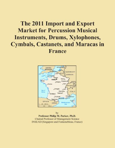 The 2011 Import and Export Market for Percussion Musical Instruments, Drums, Xylophones, Cymbals, Castanets, and Maracas in France PDF