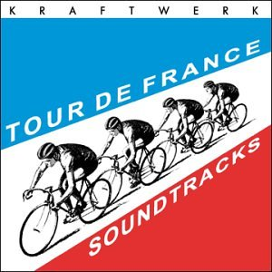 Kraftwerk - Tour De France (Remaster) - Zortam Music
