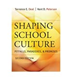 Shaping School Culture: Pitfalls, Paradoxes, and Promises (0787996793) by Deal, Terrence E.