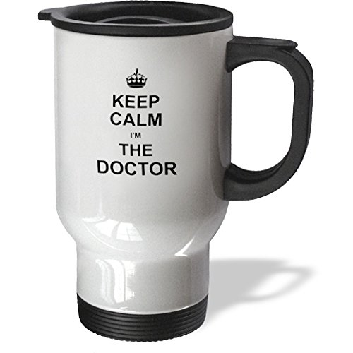 Inspirationzstore Typography - Keep Calm I Am The Doctor - Dr And Proud - Fun Humorous Funny Humor Im - Travel Mug - 14Oz Stainless Steel Travel Mug