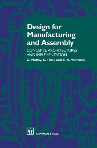 Design for Manufacturing and Assembly: Concepts, architectures and implementation