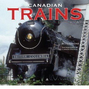 Canadian Trains 2011 Wall Calendar