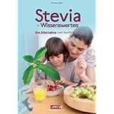 """Stevia-Wissenswertes: Die Alternative zum Suchtmittel Nr.1von """"Thomas Jan�en"""""""