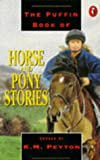 Horse And Pony Stories (014034750X) by K. M. Peyton