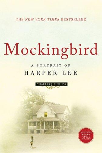 Mockingbird  A Portrait of Harper Lee, Charles J. Shields