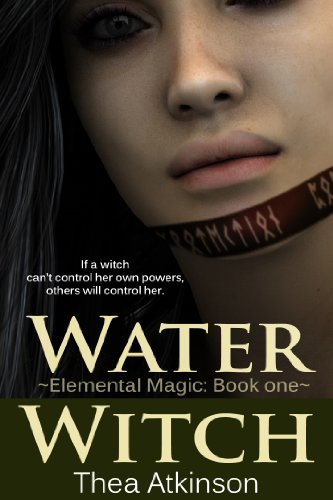 Water Witch (a new adult novel of fantasy, magic, and romance ) (Elemental Magic Series)