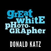 Great White Photographer | [Donald Katz]