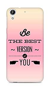 Amez Be the Best version of Yourself Back Cover For HTC Desire 626 G
