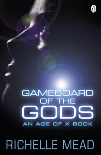 Richelle Mead - Gameboard of the Gods: Age of X #1