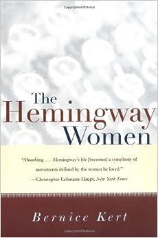 The Hemingway Women: Bernice Kert: 9780393318357: Amazon