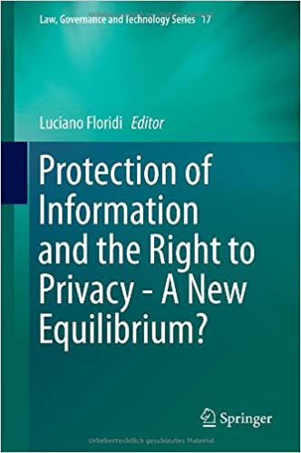 Protection of Information and the Right to Privacy – A New Equilibrium?
