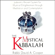 The Mystical Kabbalah (       ABRIDGED) by Rabbi David A. Cooper Narrated by Rabbi David A. Cooper