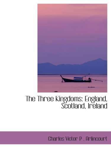 The Three Kingdoms: England, Scotland, Ireland