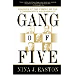 img - for [ { { Gang of Five: Leaders at the Center of the Conservative Ascendancy } } ] By Easton, Nina J.( Author ) on Apr-01-2002 [ Paperback ] book / textbook / text book