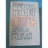 The Melody of Theology - A Philosophical Dictionary