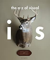 The A - Z of Visual Ideas: How to Solve any Creative Brief
