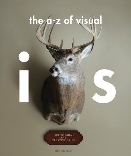 An A-Z of Visual Ideas: How to Solve Any Creative Brief
