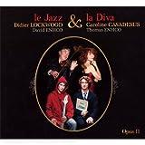 echange, troc Didier Lockwood & Caroline Casadesus, David Enhco - Le Jazz & La Diva /Vol.2