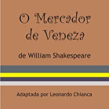 O Mercador de Veneza [The Merchant of Venice] Audiobook by William Shakespeare Narrated by Simone Silvério, Isadora Ferrite, Marcio Brodt, Di Ramon, Laura Mayumi, Barros Batista