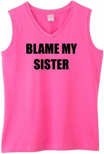 Blame My Sister on Womens Sleeveless V-Neck T-Shirt (in 8 colors)