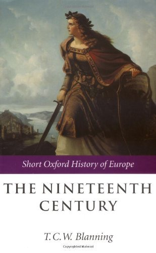 The Nineteenth Century: Europe 1789-1914: 1st (First) Edition, by T. C. W. Blanning (Editor)
