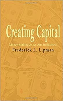 Creating Capital: Money-Making As An Aim In Business