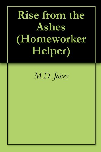 M.D. Jones - Rise from the Ashes (Homeworker Helper Book 5) (English Edition)