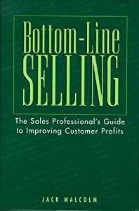 "Cover of ""Bottom-Line Selling: The Sales ..."