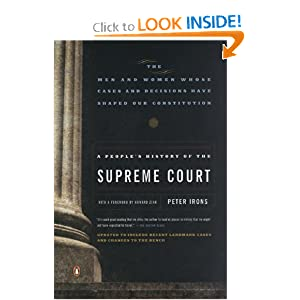 A People's History of the Supreme Court: The Men and Women Whose Cases and Decisions Have Shaped... by Peter Irons