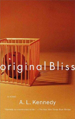Original Bliss, A. L. Kennedy