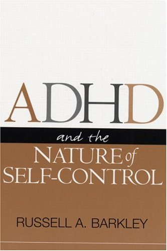ADHD and the Nature of Self-Control from The Guilford Press