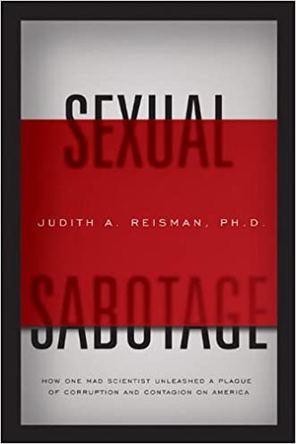 Sexual Sabotage: How One Mad Scientist Unleashed a Plague of Corruption and Contagion on America
