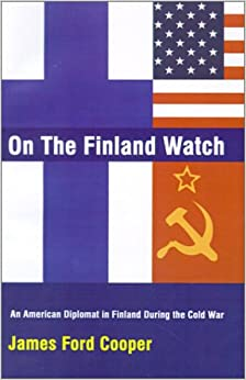 Amazon.com: On the Finland Watch: An American Diplomat in Finland During the Cold War ...