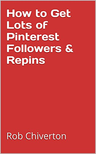 How to Get Lots of Pinterest Followers & Repins