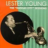 echange, troc Lester Young, Jo Jones - The Kansas City Sessions