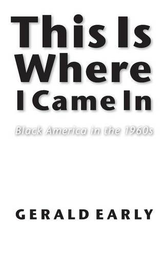 This Is Where I Came In: Black America in the 1960s (Abraham Lincoln Lecture)