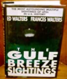 img - for The Gulf Breeze Sightings: The Most Astounding Multiple Sightings of Ufos in U.S. History book / textbook / text book