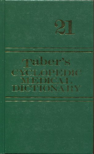 Taber's Cyclopedic Medical Dictionary, 21st Edition...