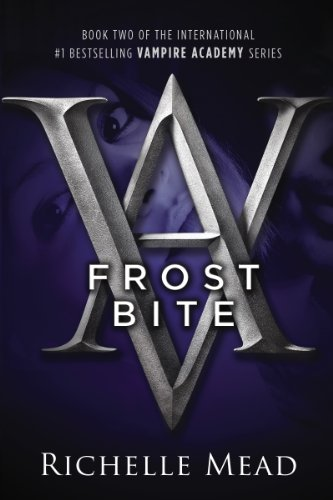 Frostbite: A Vampire Academy Novel by Richelle Mead