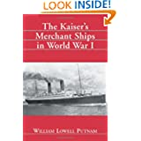 The Kaiser Merchant Ships in World War I