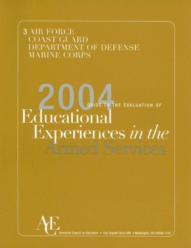 The 2004 Guide to the Evaluation of Educational Experiences in the Armed Services: Vol. 3 (Guide to the Evaluation of Educational Experiences in the Armed (V3))