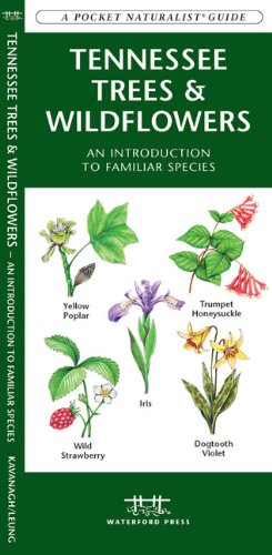 Tennessee Trees & Wildflowers: An Introduction to Familiar Species (A Pocket Naturalist® Guide)