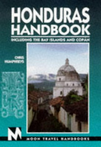 Moon Handbooks: Honduras (1st Ed.)