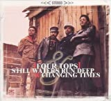Still Waters Run Deep & Changing Times - The Four Tops