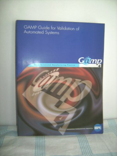 The GAMP Guide for Validation of Automated Systems